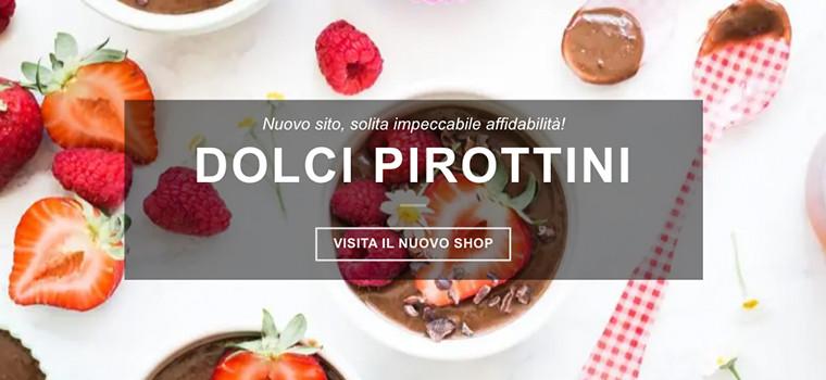 Visita il nuovo shop DOLCI PIROTTINI